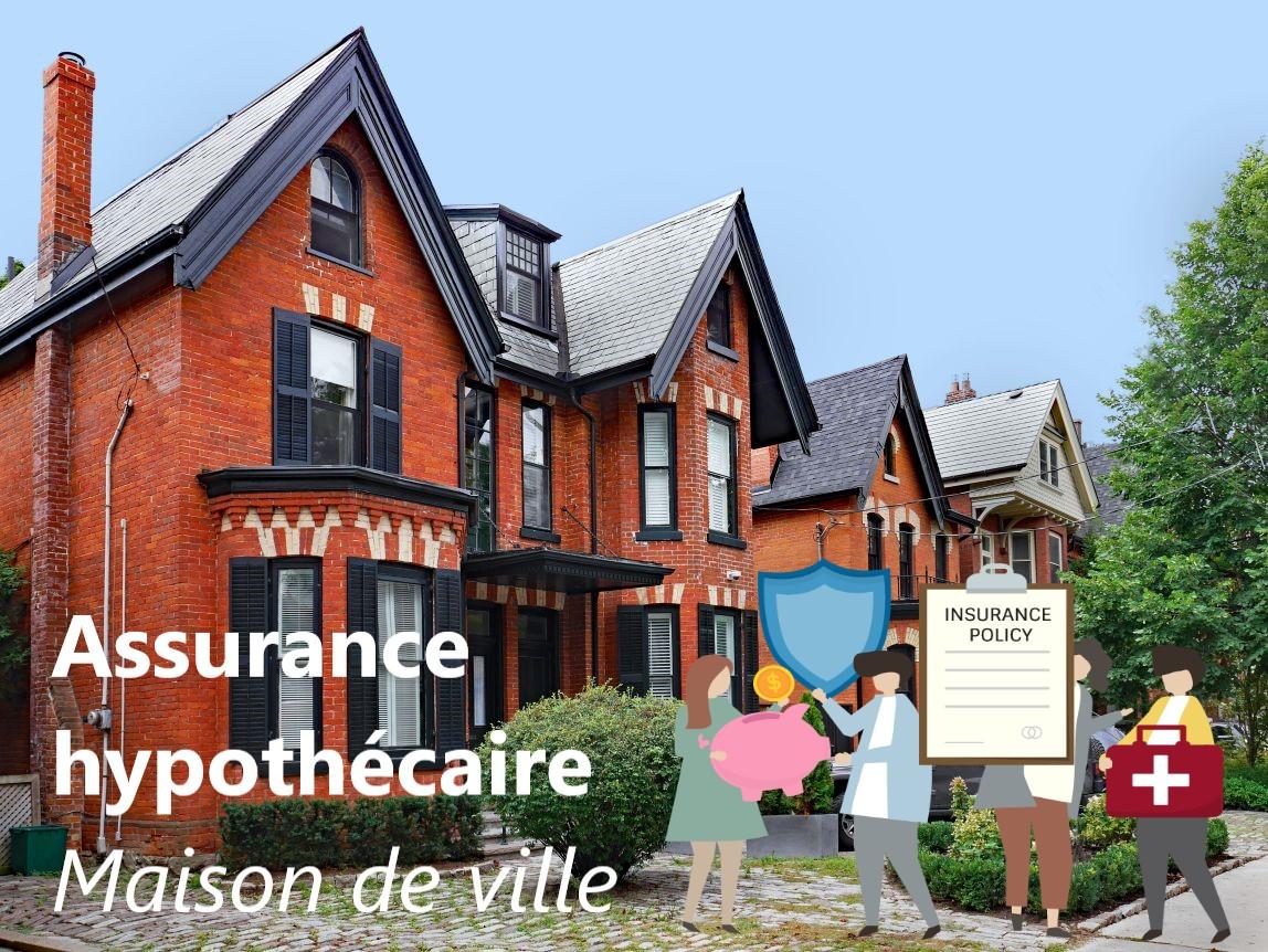 assurance hypothecaire maison ville